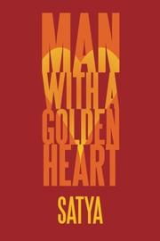 Man with a Golden Heart by S. Satya Sri