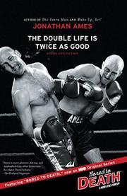 THE DOUBLE LIFE IS TWICE AS GOOD by Jonathan Ames