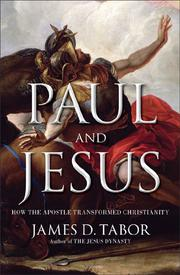 PAUL AND JESUS by James D. Tabor