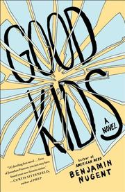 GOOD KIDS by Benjamin Nugent