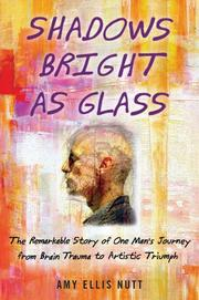 SHADOWS BRIGHT AS GLASS by Amy Ellis Nutt