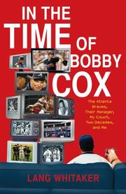 IN THE TIME OF BOBBY COX by Lang Whitaker