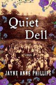 QUIET DELL by Jayne Anne Phillips