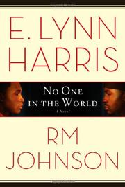 NO ONE IN THE WORLD by E. Lynn Harris