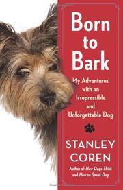 BORN TO BARK by Stanley Coren