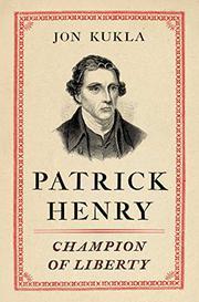 PATRICK HENRY by Jon Kukla