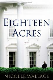 EIGHTEEN ACRES by Nicole Wallace