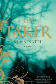 THE TAKER by Alma Katsu