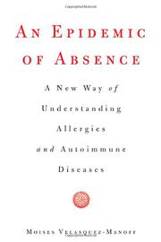 AN EPIDEMIC OF ABSENCE by Moises Velasquez-Manoff