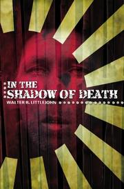 IN THE SHADOW OF DEATH by Walter B. Littlejohn