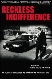 RECKLESS INDIFFERENCE by Julie Bigg Veazey