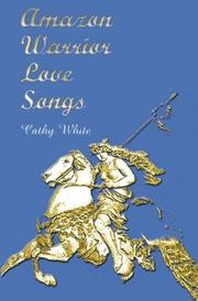 AMAZON WARRIOR LOVE SONGS by Cathy White
