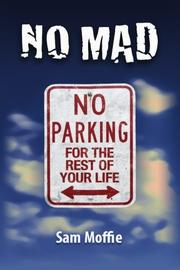 NO MAD by Sam Moffie