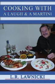 COOKING WITH A LAUGH & A MARTINI by L.R. Lawnicki