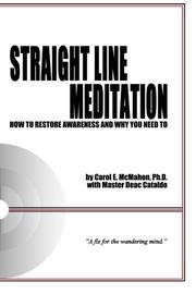STRAIGHT LINE MEDITATION by Carol E. with Master Deac Cataldo McMahon