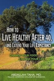 Book Cover for HOW TO LIVE HEALTHY AFTER 40, AND EXTEND YOUR LIFE EXPECTANCY