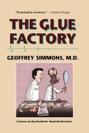 THE GLUE FACTORY by Geoffrey Simmons