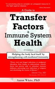 A GUIDE TO TRANSFER FACTORS AND IMMUNE SYSTEM HEALTH by Aaron White