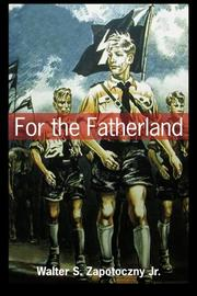 FOR THE FATHERLAND by Walter S. Jr. Zapotoczny