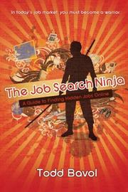 THE JOB SEARCH NINJA by Todd Bavol