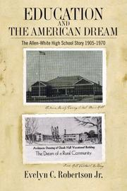 EDUCATION AND THE AMERICAN DREAM by Evelyn C. Robertson