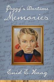 PEGGY'S WARTIME MEMORIES by Enid E. Haag