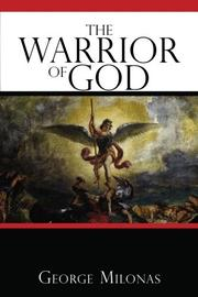 THE WARRIOR OF GOD by George Milonas