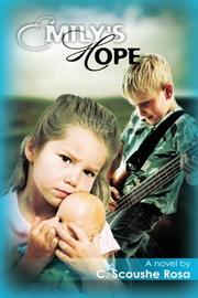 EMILY'S HOPE by Rosa C. Scoushe
