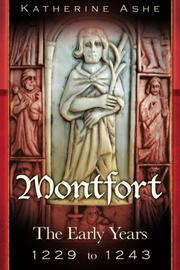 MONTFORT THE FOUNDER OF PARLIAMENT by Katherine Ashe