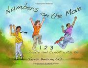 NUMBERS ON THE MOVE:  1 2 3 DANCE AND COUNT WITH ME by Teresa  Benzwie