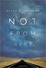 NOT FROM HERE by Allan G. Johnson