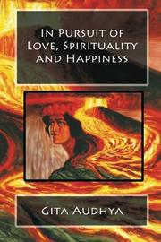 IN PURSUIT OF LOVE, SPIRITUALITY AND HAPPINESS by Gita Audhya
