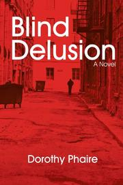 BLIND DELUSION by Dorothy Phaire