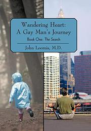 WANDERING HEART: A GAY MAN'S JOURNEY by John Loomis