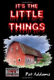 IT'S THE LITTLE THINGS by Pat Addams
