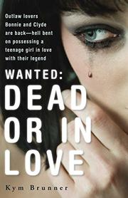 WANTED: DEAD OR IN LOVE by Kym Brunner