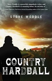COUNTRY HARDBALL by Steve Weddle