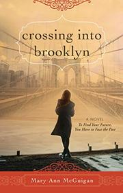 CROSSING INTO BROOKLYN by Mary Ann McGuigan