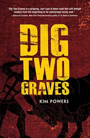 DIG TWO GRAVES by Kim Powers