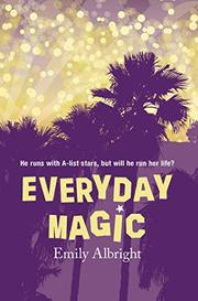 EVERYDAY MAGIC by Emily Albright