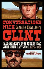 CONVERSATIONS WITH CLINT by Kevin Avery