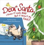 DEAR SANTA, I KNOW IT LOOKS BAD, BUT IT WASN'T MY FAULT by Norma Lewis