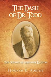 The Dash of Dr. Todd by Howard E. Adkins