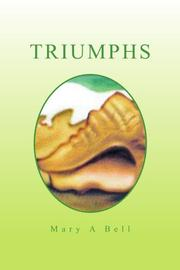 TRIUMPHS by Mary A. Bell