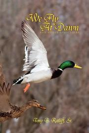 WE FLY AT DAWN by Tony B.  Ratliff, Sr.
