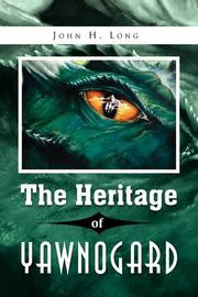 THE HERITAGE OF YAWNOGARD by John H. Long
