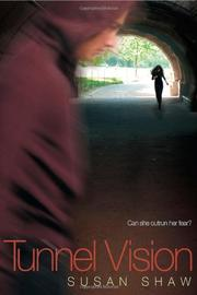 TUNNEL VISION by Susan Shaw