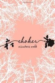 CHOKER by Elizabeth Woods