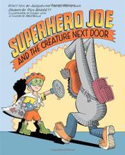 SUPERHERO JOE AND THE CREATURE NEXT DOOR by Jacqueline Preiss Weitzman
