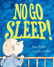 NO GO SLEEP! by Kate Feiffer
